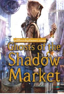Ghosts Of The Shadow Market Pdf Download